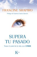 Supera tu pasado - Francine Shapiro