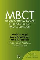 MBCT Terapia cognitiva basada en el mindfulness para la depresión - Zindel V. Segal, J. Mark G. Williams, John D. Teasdale