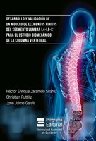 Desarrollo y validación de un modelo de elementos finitos del segmento lumbar L4-L5-S1 para estudio biomecánico de la columna vertebral - Héctor Enrique Jaramillo Suárez, Cristhian Pluttlitz, José Jaime García