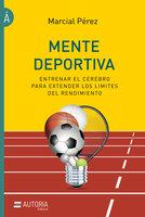 Mente deportiva - Marcial Pérez