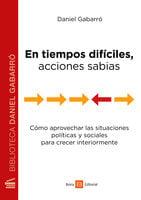 En tiempos difíciles, acciones sabias - Daniel Gabarró