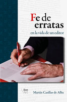 Fe de erratas en la vida de un editor - Martín Casillas de Alba