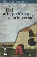 Del arte pictórico al arte verbal - Saúl Yurkiévich