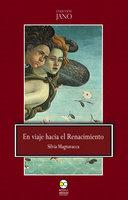 En viaje hacia el renacimiento - Silvia Magnavacca