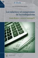 Los salarios y el compromiso de los trabajadores - Luis Fernando Arias Galicia