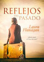 Reflejos del pasado - Laura Flanagan