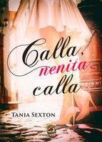 Calla, nenita, calla - Tania Sexton