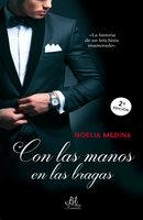 Con las manos en las bragas - Noelia Medina