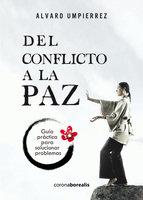 Del conflicto a la paz - Alvaro Umpierrez