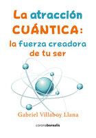 La atracción cuántica - Gabriel Villaboy Llana