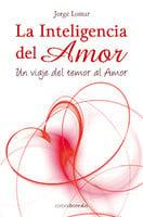 La Inteligencia del Amor - Jorge Lomar