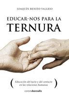 Educarnos para la ternura - Joaquín Benito Vallejo