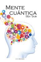Mente cuántica - Félix Torán