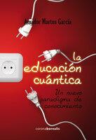 La educación cuántica - Martos Amador García