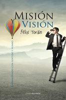 Misión y visión - Félix Torán