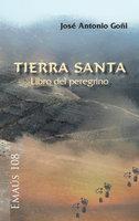Tierra Santa. Libro del peregrino - José Antonio Goñi Beasoain de Paulorena