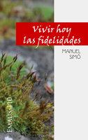 Vivir hoy las fidelidades - Manuel Simó Tarragó