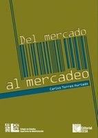 Del mercado al mercadeo - Carlos Torres