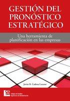 Gestión del pronóstico estratégico - Javier Cadena Lozano