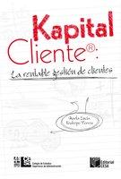 Kapital Cliente: la rentable gestión de clientes - Marta Lucía Restrepo