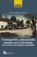 Transporte y desarrollo urbano en Colombia - Juan Santiago Correa