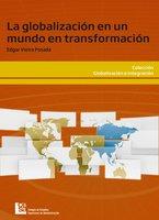 La globalización en un mundo en transformación - Edgar Vieira Posada
