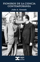 Pioneros de la ciencia contemporánea - Julio A. Gonzalo
