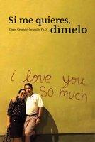 Si me quieres, dímelo - Diego Alejandro Jaramillo