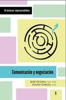 Comunicación y negociación - José Ochoa, Julián García