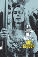 La chica del grupo - Kim Gordon