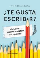 ¿Te gusta escribir? - Patricia Sánchez-Cutillas