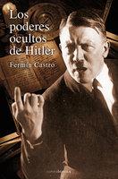 Los poderes ocultos de Hitler - Fermín Castro González