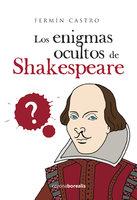 Los enigmas ocultos de Shakespeare - Fermín Castro