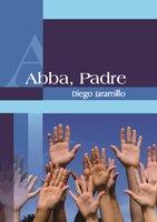 Abba Padre - Diego Jaramillo Cuartas