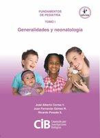 Fundamentos de Pediatría tomo I: generalidades y neonatología, 4a Ed. - José Alberto Correa V, Juan Fernando Gómez R, Ricardo Posada S