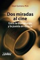 Dos miradas al cine - Adyel Quintero