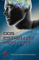 Dos estrellas más allá - Francisco Martín Hernández