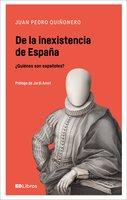 De la inexistencia de España - Juan Pedro Quiñonero