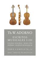 Escritos musicales I-III - Theodor W. Adorno