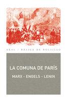La Comuna de París - Karl Marx,Friedrich Engels,Vladimir Illich Lenin