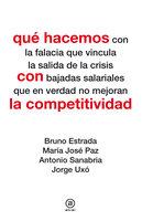 Qué hacemos con la competitividad - Bruno Estrada, María José Paz, Antonio Sanabria, Jorge Uxó