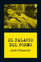 El Palacio del Porno - Jack O'Connell