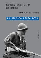 'La delgada línea roja' de Terence Malick - Francisco Javier Tovar Paz