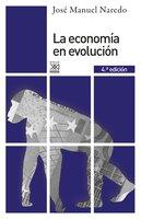 La economía en evolución - José Manuel Naredo