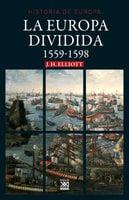 La Europa dividida: 1559-1598