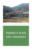 Padres e hijos - Iván Turguéniev