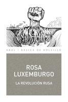 La Revolución Rusa - Rosa Luxemburgo
