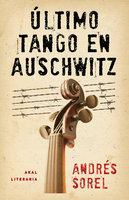 Último tango en Auschwitz - Andrés Sorel