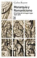 Monarquía y Romanticismo - Carlos Reyero