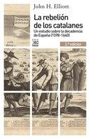 La rebelión de los catalanes (2.ª Edición) - John H. Elliott